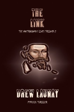 The Link (Nostradamus Lives Trilogy) Drew Launay