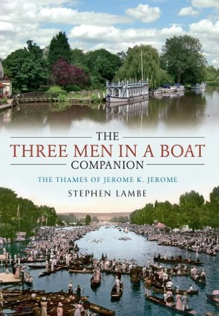 The Three Men in a Boat Companion  by  Stephen Lambe