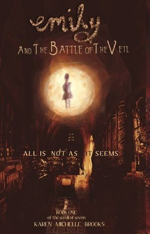 Emily and the Battle of the Veil Karen Michelle Brooks
