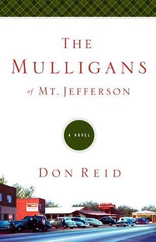 The Mulligans of Mt. Jefferson: A Novel Don Reid
