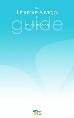 fabulous savings guide to couponing  by  fabulous savings