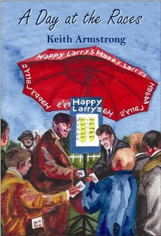 A Day at the Races  by  Keith Armstrong