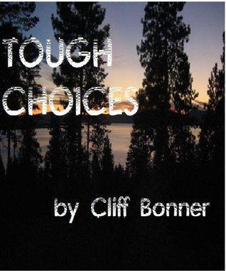 TOUGH CHOICES: SAMPLE.  A Dylan OConnor mystery - SAMPLE of first 27 chapters (Dylan OConnor mysteries.)  by  Cliff Bonner