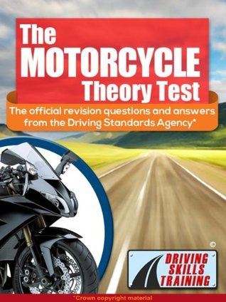The Motorcycle Theory Test: Official Revision Questions and Answers Driving Skills Training