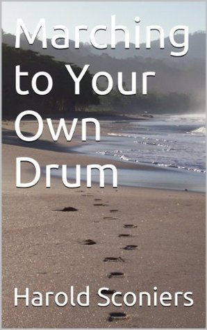How to Let Go of the Past (Marching to Your Own Drum Series) Harold Sconiers