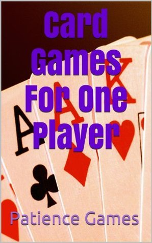 Card Games For One Player Patience Games