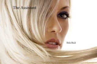 The Assistant Part I Brin Reid