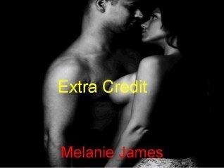 Extra Credit  by  Melanie   James