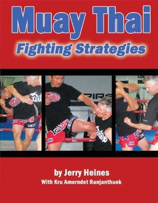 Muay Thai Fighting Strategies Jerry Heines