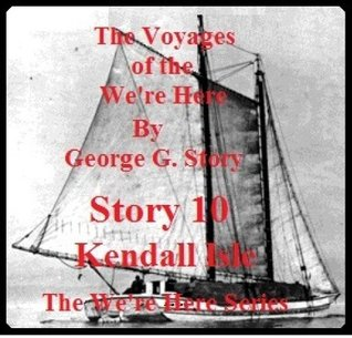 The Were Here Series - Kendall Isle - Story 10 George G. Story