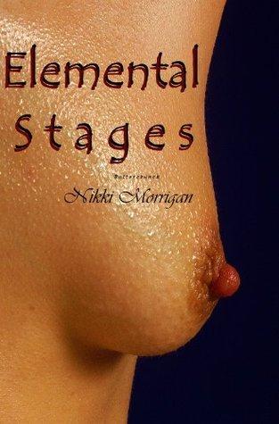 Elemental Stages Nikki Morrigan