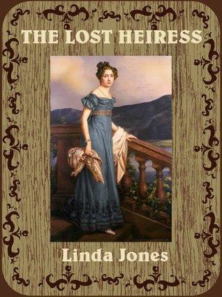 The Lost Heiress  by  Linda           Jones