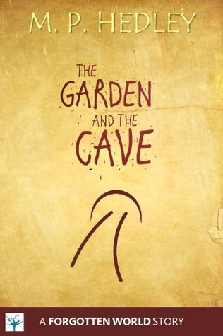The Garden And The Cave M.P. Hedley