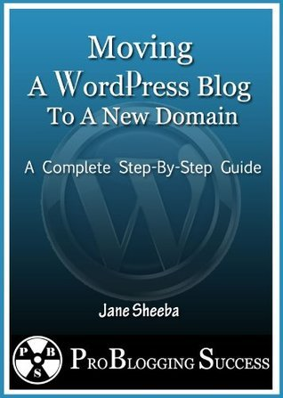 Moving A WordPress Blog To A New Domain: A Complete Step-By-Step Guide  by  Jane Sheeba