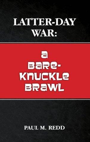 Latter-Day War: A Bare-Knuckle Brawl Paul Redd