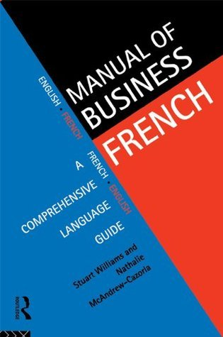 Manual Business French: A Comprehensive Language Guide Stuart Williams