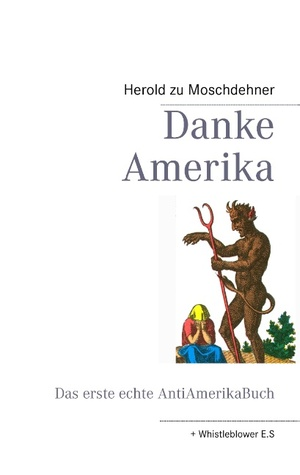 Danke Amerika: Das erste echte AntiAmerikaBuch  by  Herold Zu Moschdehner