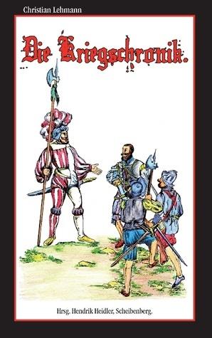Die Kriegschronik: Sachsen mit Erzgebirge  by  Christian Lehmann