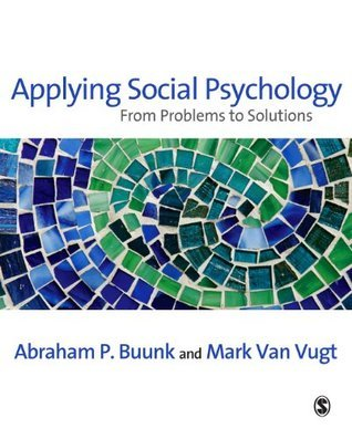 Applying Social Psychology: From Problems to Solutions  by  Abraham P Buunk