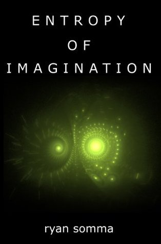 Entropy of Imagination  by  Ryan Somma