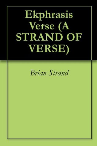 Ekphrasis Verse  by  Brian Strand
