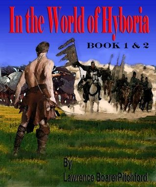 In the World of Hyboria  by  Lawrence BoarerPitchford