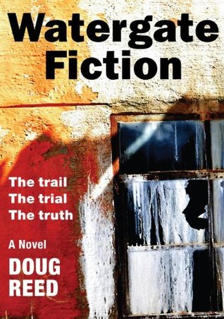 Watergate Fiction  by  Doug Reed