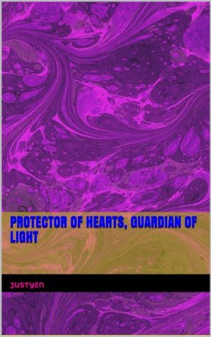 Protector of Hearts, Guardian of Light Justin Bartley
