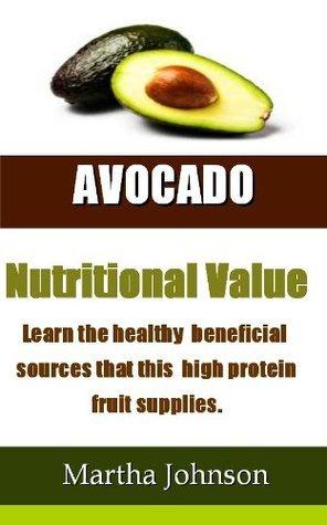 Avocado Nutritional Value Maartha Johnson