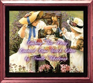 Country Tea Party Counted Cross Stitch  by  Noelle Tibedeaux