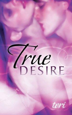 True DESIRE  by  Teri