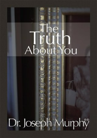 The Truth About You Joseph Murphy