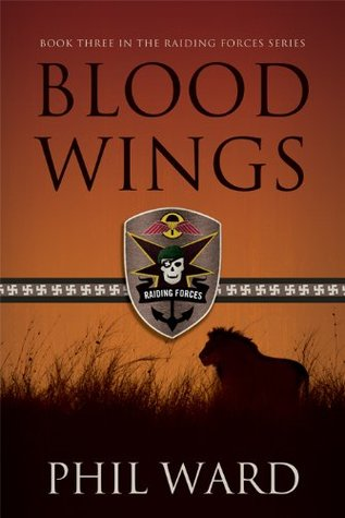 Blood Wings (Raiding Force#3) Phil Ward