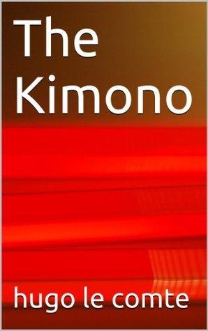 The Kimono Hugo Le Comte