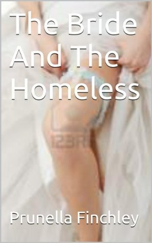 The Bride And The Homeless Prunella Finchley