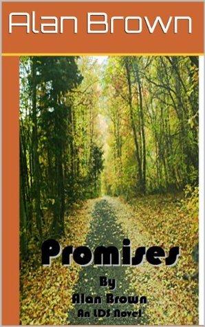 Promises: An LDS Novel  by  Alan Brown