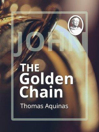 The Golden Chain: John  by  Thomas Aquinas