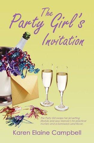 The Party Girlss Invitation Karen Elaine Campbell