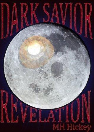 Dark Savior: Revelation Michael Hickey