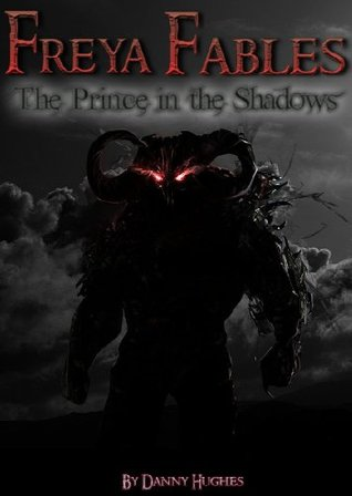Freya Fables: The Prince in the Shadows  by  Danny Hughes