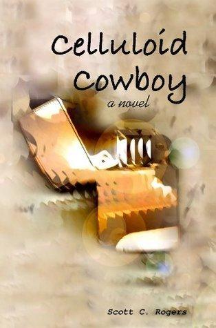 Celluloid Cowboy  by  Scott C. Rogers