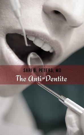 The Anti-Dentite (Medical School Sluts 104)  by  Sari Peters