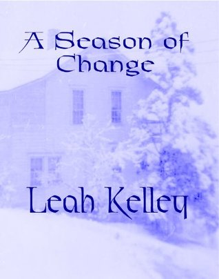 A Season of Change Leah Kelley