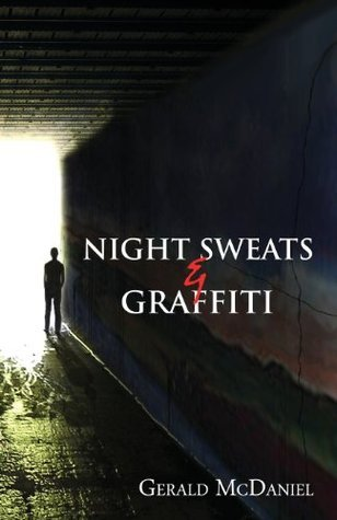 Night Sweats and Graffiti  by  Gerald McDaniel
