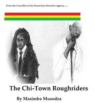 The Chi-Town Roughriders  by  Masimba Musodza