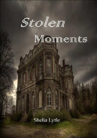 Stolen Moments  by  Shelia K. Lytle