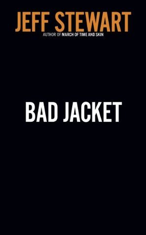 Bad Jacket  by  Jeff Stewart