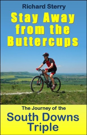 Stay Away from the Buttercups: Journey of the South Downs Triple Richard Sterry