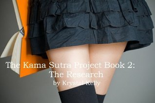 The Kama Sutra Project Book 2: The Research Krystal Kelly