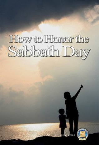 How to Honor the Sabbath Day  by  Yahwehs Restoration Ministry